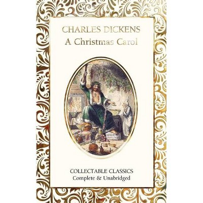 A Christmas Carol - (Flame Tree Collectable Classics) by  Charles Dickens (Hardcover)