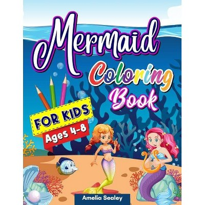 Mermaid Coloring Book for Kids - by  Amelia Sealey (Paperback)