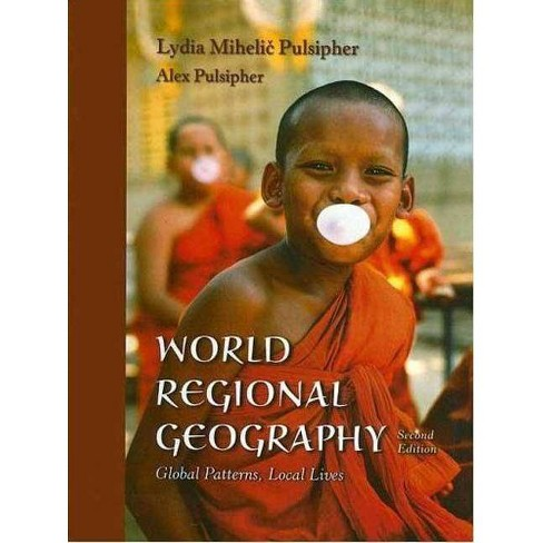 World Regional Geography - 2 Edition by  Lydia Mihelic Pulsipher & Alex Pulsipher (Hardcover) - image 1 of 1