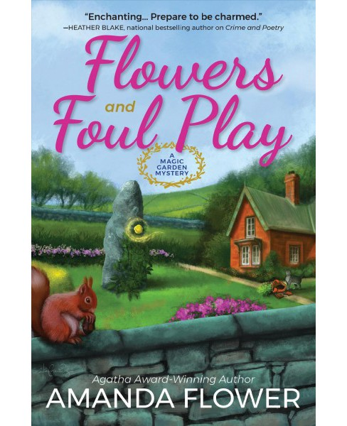 Flowers and Foul Play -  (Magic Garden Mysteries) by Amanda Flower (Hardcover) - image 1 of 1