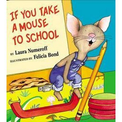 If You Take a Mouse to School (School And Library)(Laura Joffe Numeroff)