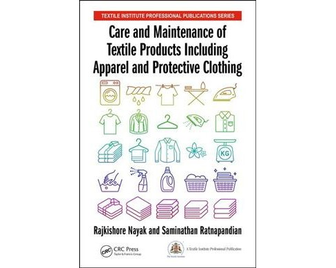 Care and Maintenance of Textile Products Including Apparel and Protective Clothing -  (Hardcover) - image 1 of 1
