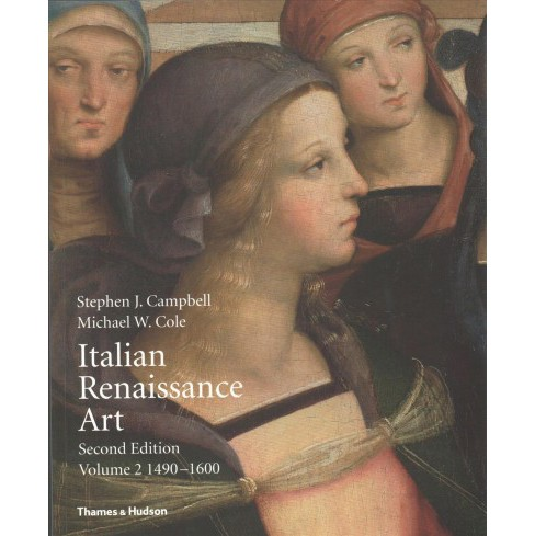 Italian Renaissance Art : 1490 - 1600 (Vol 2) (Paperback) (Stephen J. Campbell & Michael W. Cole) - image 1 of 1