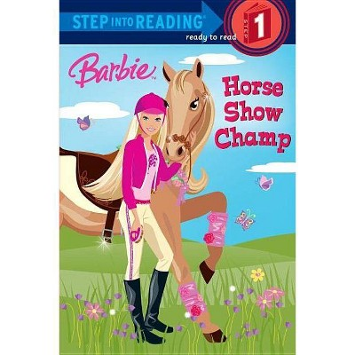 Barbie: Horse Show Champ (Barbie) - (Barbie (Random House)) by  Jessie Parker (Paperback)