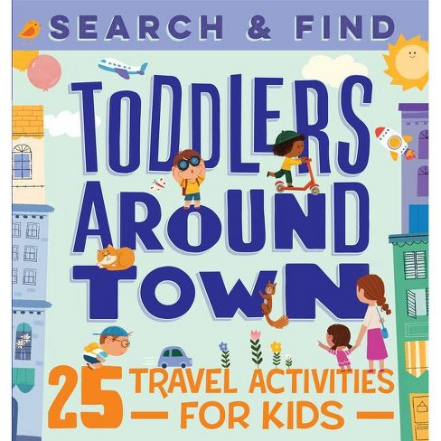 Search & Find Toddlers Around Town - by  Hannah Sun (Paperback) - image 1 of 1
