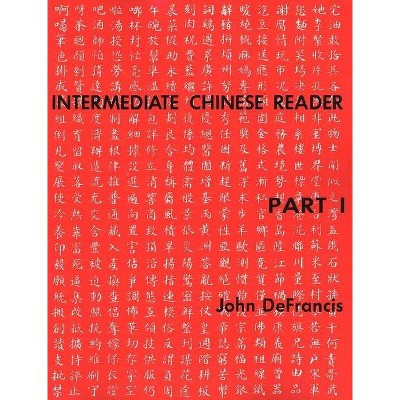 Intermediate Chinese Reader, Part I - (Yale Language) by  John DeFrancis (Paperback)