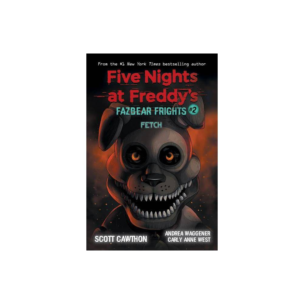 Fetch Five Nights At Freddy 39 S Fazbear Frights 2 By Scott Cawthon 38 Carly Anne West 38 Andrea Waggener Paperback