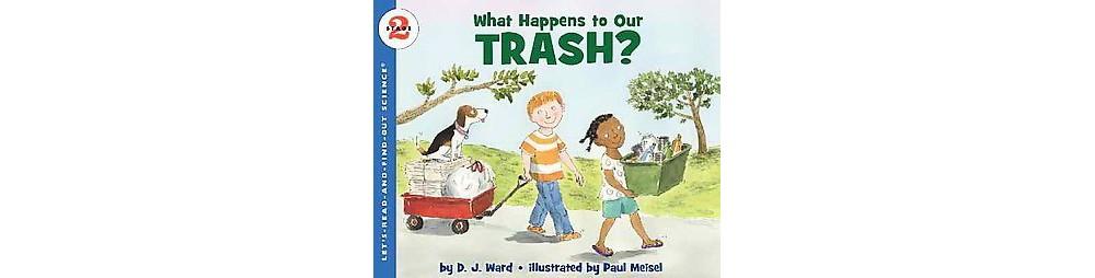 Collins What Happens to Our Trash? (Paperback) (D. J. Ward)