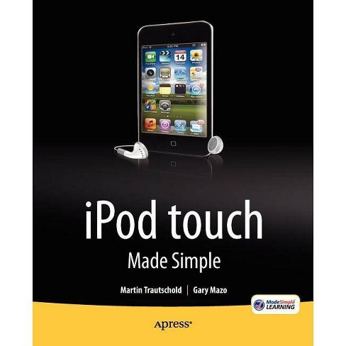 IPod Touch Made Simple - by  Martin Trautschold & Gary Mazo & Msl Made Simple Learning (Paperback) - image 1 of 1