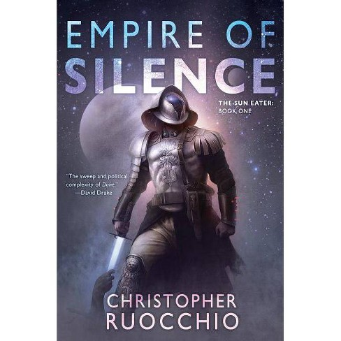 Empire of Silence - (Sun Eater) by  Christopher Ruocchio (Hardcover) - image 1 of 1