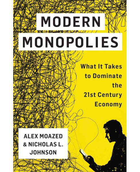 Modern Monopolies : What It Takes to Dominate the 21st-Century Economy (Hardcover) (Alex Moazed & - image 1 of 1