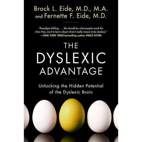 The Dyslexic Advantage - by  Brock L Eide & Fernette F Eide (Paperback) - image 1 of 1