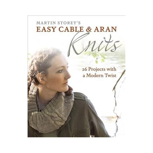 aa4ee0400 Martin Storey s Easy Cable And Aran Knits   26 Projects With A ...
