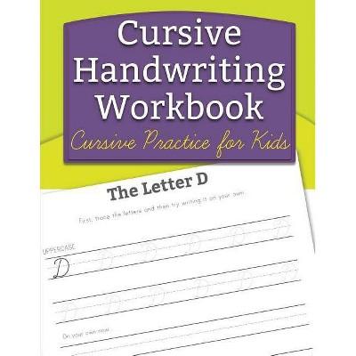 Cursive Handwriting Workbook - By Handwriting Workbooks For Kids  (paperback) : Target