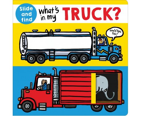 What's in My Truck? -  by Ellie Boultwood & Robyn Newton & Kylie Hamley (Hardcover) - image 1 of 1