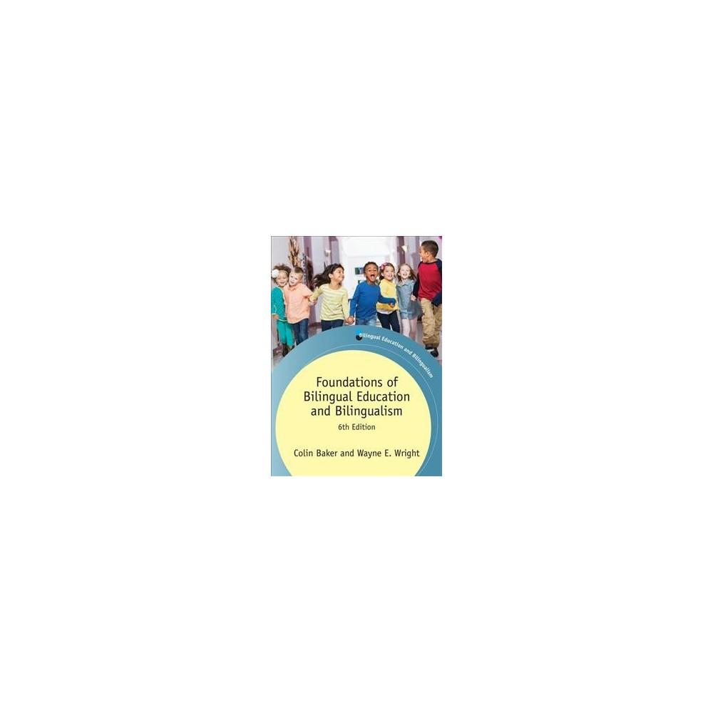 Foundations of Bilingual Education and Bilingualism (Paperback) (Colin Baker & Wayne E. Wright)