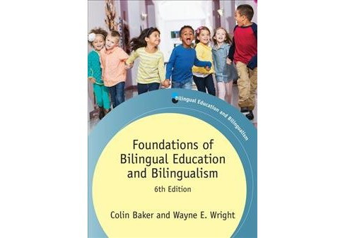 Foundations of Bilingual Education and Bilingualism (Paperback) (Colin Baker & Wayne E. Wright) - image 1 of 1