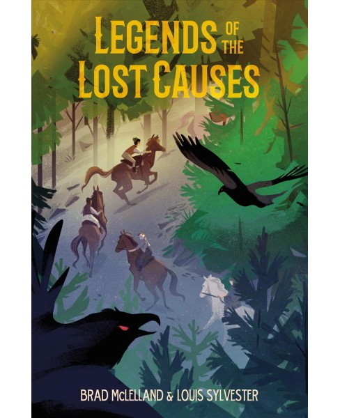 Legends of the Lost Causes -  by Brad Mclelland & Louis Sylvester (Hardcover) - image 1 of 1