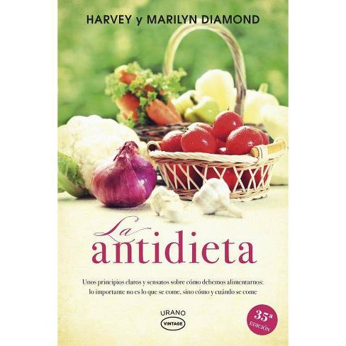 La Antidieta - by  Harvey Diamond & Marilyn Diamond (Paperback) - image 1 of 1