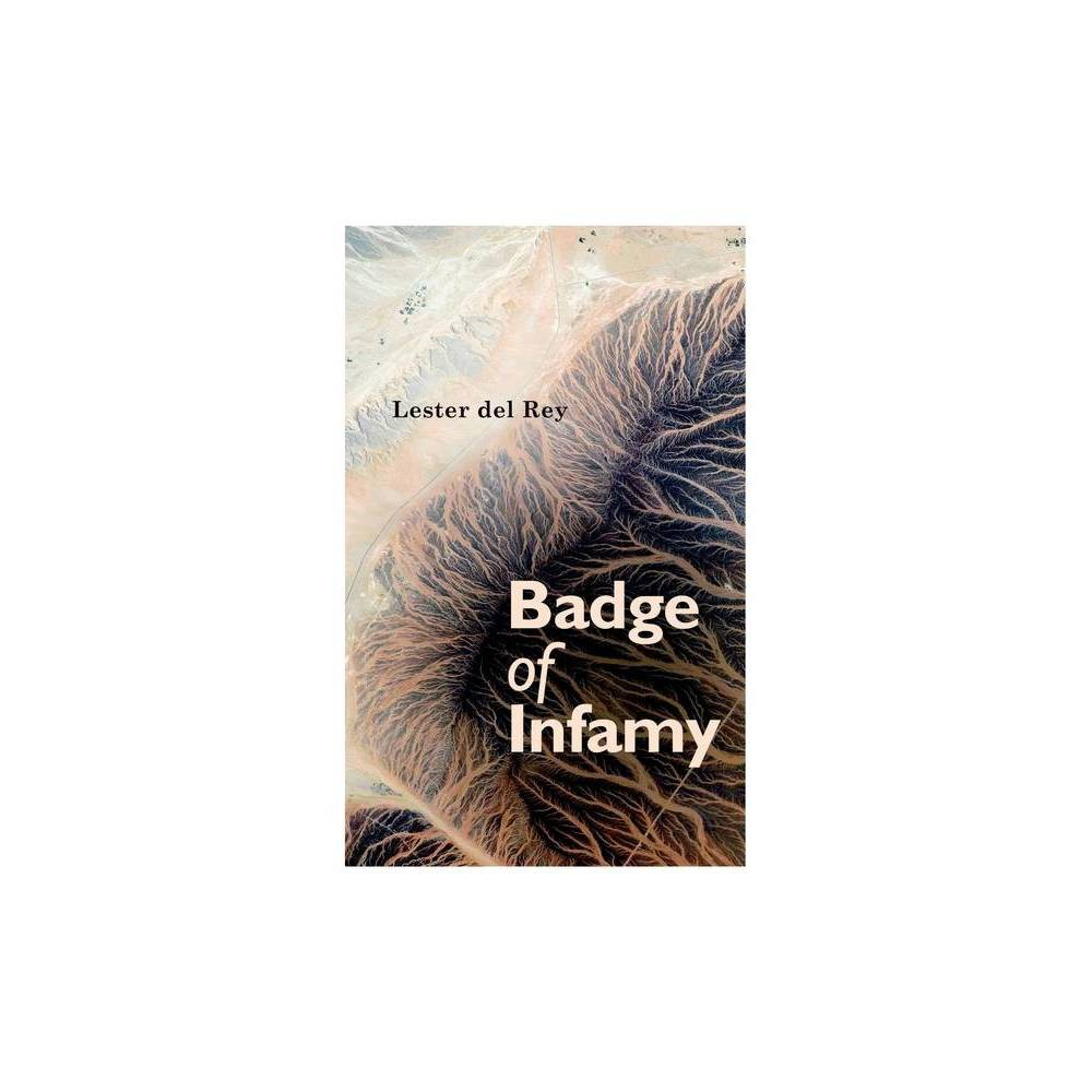 Badge Of Infamy By Lester Del Rey Paperback