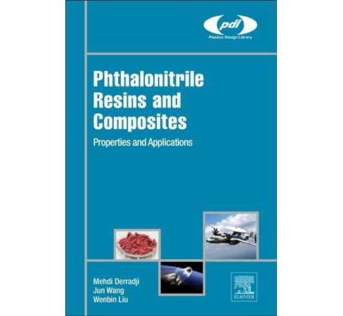 Phthalonitrile Resins and Composites : Properties and Applications -  (Hardcover) - image 1 of 1