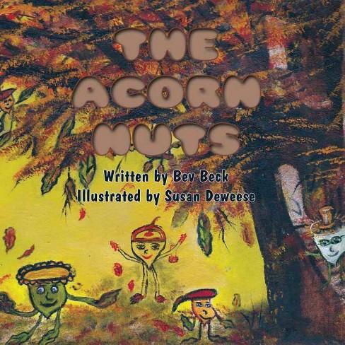 The Acorn Nut - by  Bev Beck (Paperback) - image 1 of 1