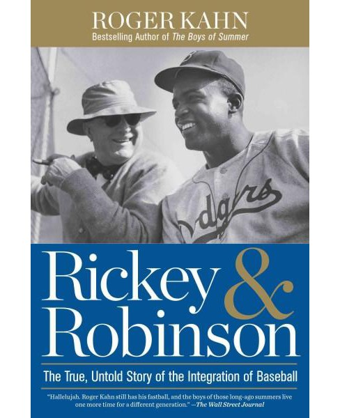 Rickey & Robinson : The True, Untold Story of the Integration of Baseball (Paperback) (Roger Kahn) - image 1 of 1