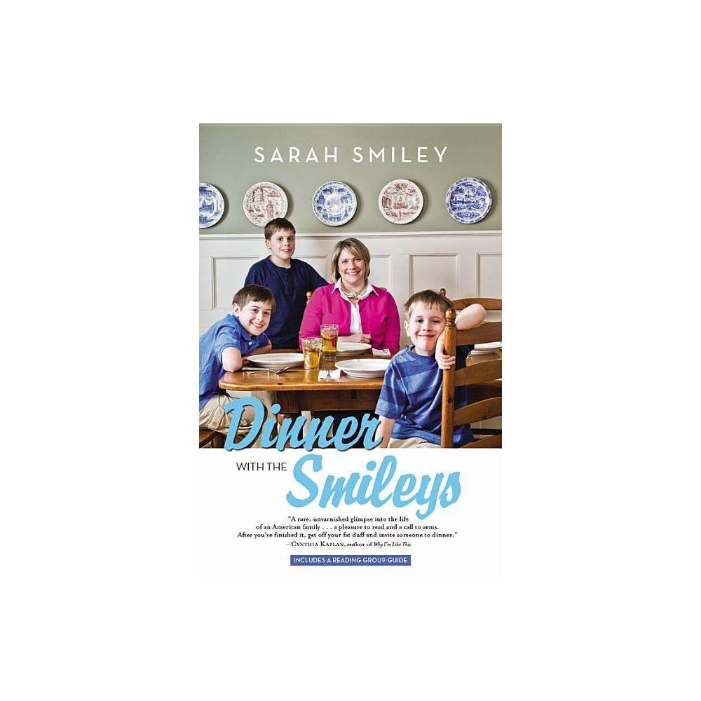 Dinner With The Smileys By Sarah Smiley Paperback