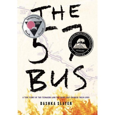 The 57 Bus - by  Dashka Slater (Hardcover)