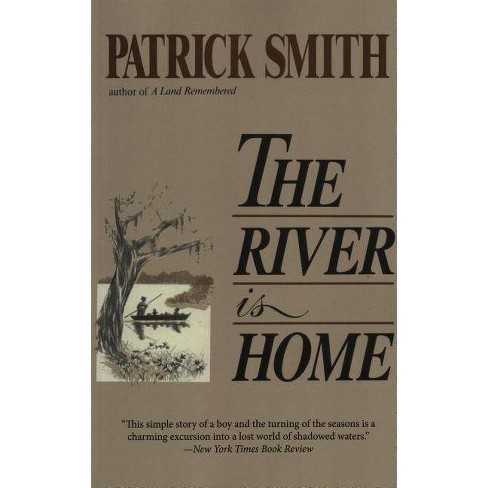 The River Is Home - by  Patrick D Smith (Paperback) - image 1 of 1
