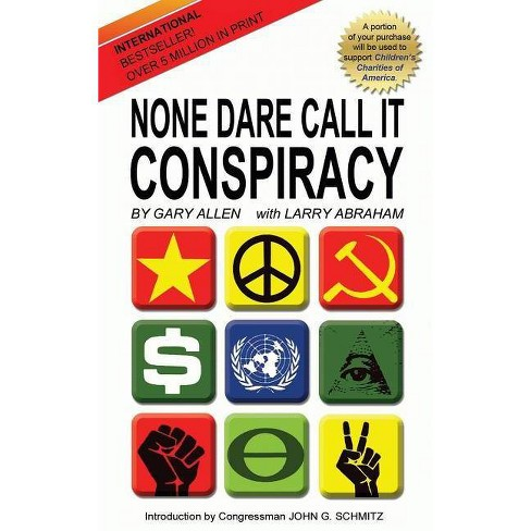 None Dare Call It Conspiracy - by  Gary Allen & Larry Abraham (Hardcover) - image 1 of 1