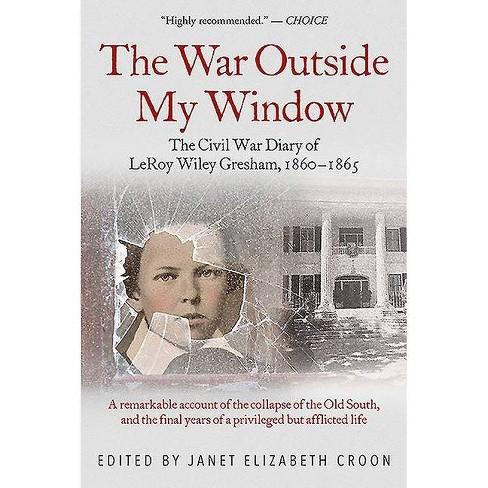The War Outside My Window - by  Janet Elizabeth Croon (Paperback) - image 1 of 1