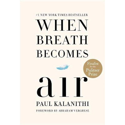 When Breath Becomes Air (Hardcover) by Paul Kalanithi