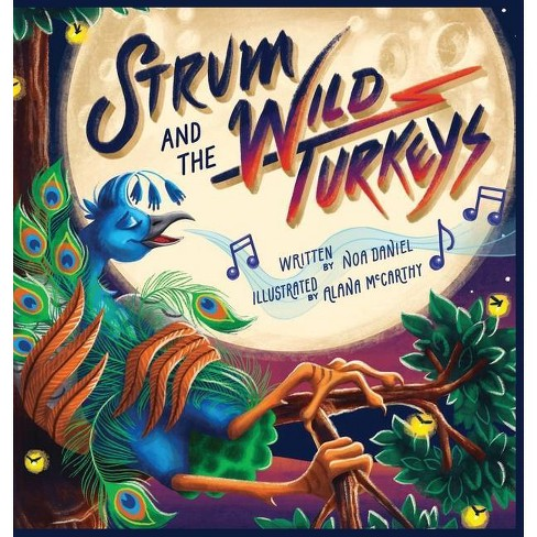 Strum and the Wild Turkeys - by  Noa Daniel (Hardcover) - image 1 of 1