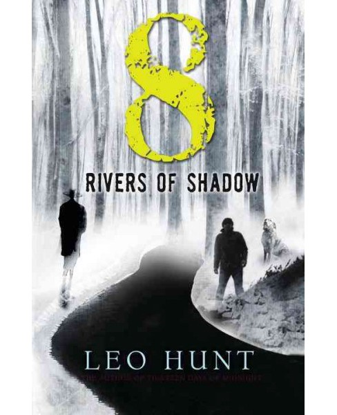 Eight Rivers of Shadow (Hardcover) (Leo Hunt) - image 1 of 1