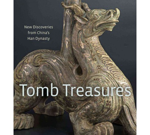 Tomb Treasures : New Discoveries from China's Han Dynasty (Hardcover) (Li Zebin & Li Yinde & Tianlong - image 1 of 1