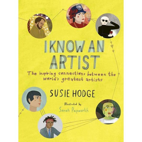 I Know an Artist - by  Susie Hodge (Hardcover) - image 1 of 1