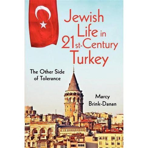 Jewish Life in Twenty-First-Century Turkey - (New Anthropologies of Europe) by  Marcy Brink-Danan - image 1 of 1