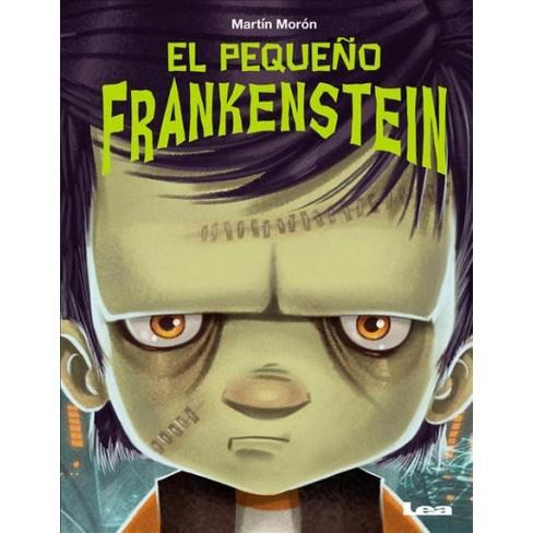875a54f9664ce El Pequeño Frankenstein  The Little Frankenstein - By Martín Morón ...
