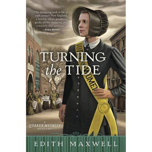 Turning the Tide - (Quaker Midwife Mystery) by  Edith Maxwell (Paperback) - image 1 of 1