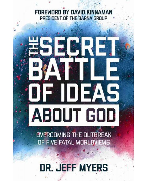 Secret Battle of Ideas About God : Overcoming the Outbreak of Five Fatal Worldviews (Hardcover) (Jeff - image 1 of 1