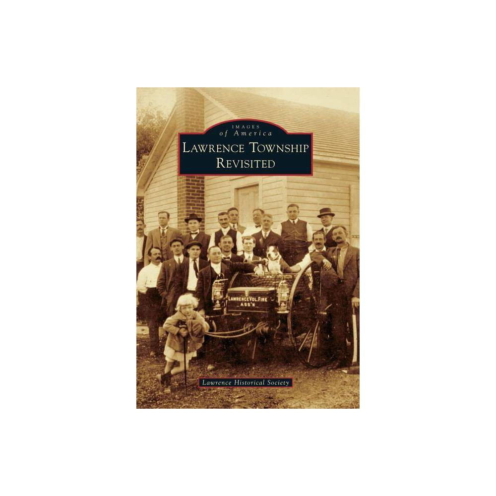 Lawrence Township Revisited Images Of America By Lawrence Historical Society Paperback