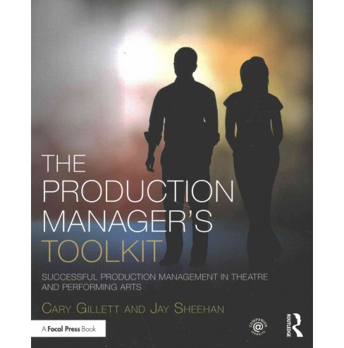 Production Manager's Toolkit : Successful Production Management in Theatre and Performing Arts - image 1 of 1