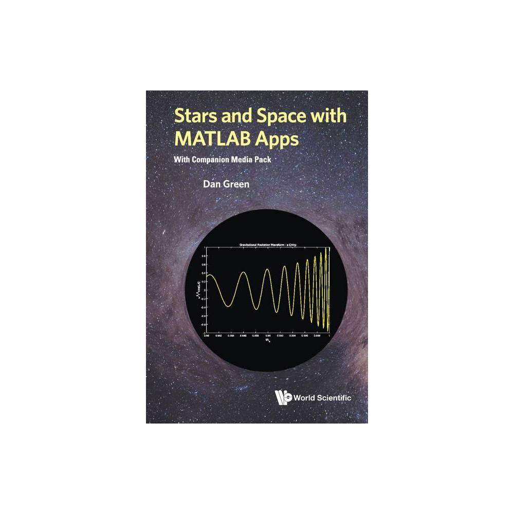 Stars And Space With Matlab Apps With Companion Media Pack By Daniel Green Paperback