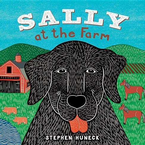 Sally at the Farm - (Sally Board Books) by  Stephen Huneck (Board_book) - image 1 of 1