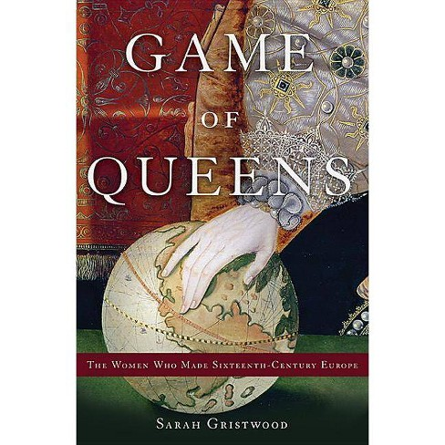 Game of Queens - by  Sarah Gristwood (Hardcover) - image 1 of 1