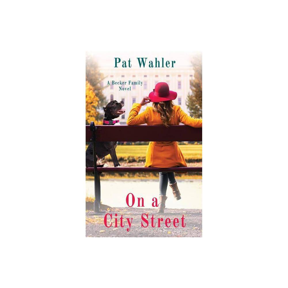 On A City Street By Pat Wahler Paperback