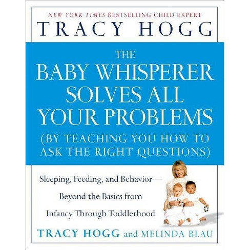 The Baby Whisperer Solves All Your Problems - by  Tracy Hogg & Melinda Blau (Paperback) - image 1 of 1