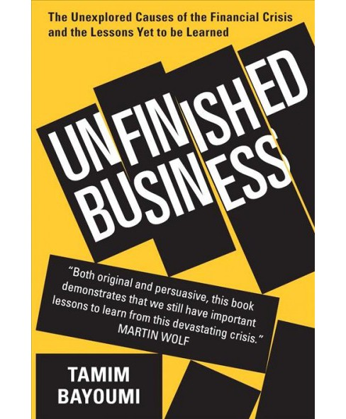 Unfinished Business : The Unexplored Causes of the Financial Crisis and the Lessons Yet to Be Learned - image 1 of 1