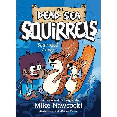 Squirreled Away - (Dead Sea Squirrels) by  Mike Nawrocki (Paperback)
